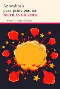 unademagiaporfavor-libro-novela-comedia-romantica-2014-siruela-Apocalipsis-para-principiantes-Nicolas-Dickner-portada